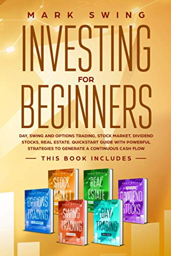 51eR7RGMRLL - Investing for beginners: This book includes: Day, Swing and Options Trading, Stock Market, Dividend Stocks, Real Estate. QuickStart Guide with Powerful Strategies to Generate a Continuous Cash Flow