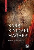 Karsi Kiyidaki Magara