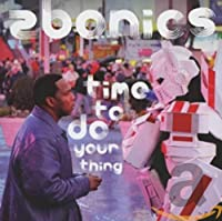Zbonics: Time to Do Your Thing