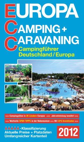 ECC Europa Camping + Caravaning 2012: Campingführer Deutschland/Europa