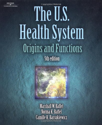 The US Health System: Origins and Functions 5th Edition