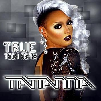 True (Tech Remix)