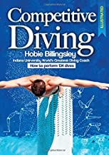 Competitive Diving Illustrated: Coaching Strategies to Perform 134 Dives