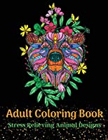 Adult Coloring Book, Stress Relieving Animal Designs