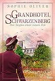 Grandhotel Schwarzenberg – Der Beginn einer neuen Zeit: Roman (Die Geschichte einer Familiendynastie, Band 3)