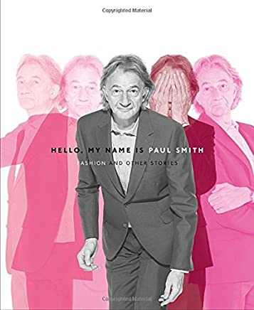 Hello My Name is Paul Smith by Deyan Sudjic (15-Oct-2013) Hardcover