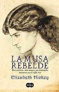 La musa rebelde par HICKEY  ELIZABETH HICKEY  ELIZABETH