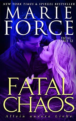 Fatal Chaos – Allein unsere Liebe (Fatal Serie, Band 12)