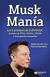 Musk Manía: Los 5 principios de ELON MUSK, fundador de TESLA, PAYPAL, SPACEX y otras grandes compañías