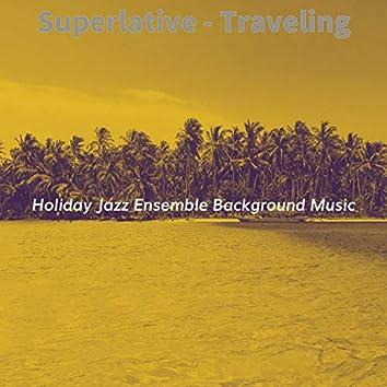 Superlative - Traveling