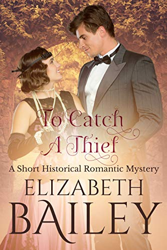 Book: To Catch a Thief - A Short Historical Romance by Elizabeth Bailey