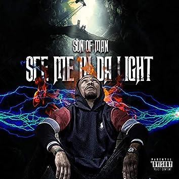 See Me in Da Light