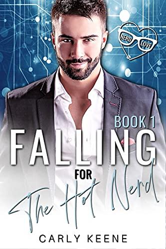 Falling for the Hot Nerd: A Billionaire/Curvy-Girl Instalove Short Romance (Nerd Love Book 1) by [Carly  Keene]