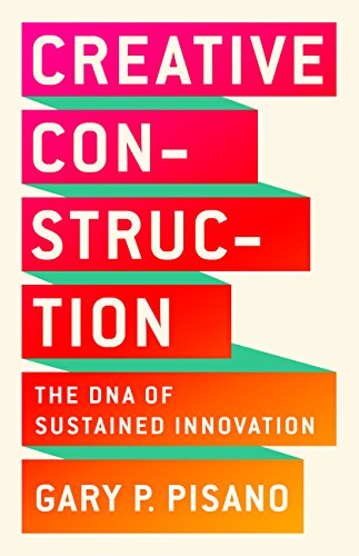 Creative Construction: The DNA of Sustained Innovation (English Edition)