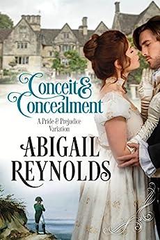 Conceit & Concealment: A Pride & Prejudice Variation by [Abigail Reynolds]