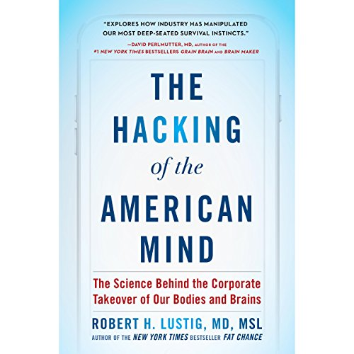 The Hacking of the American Mind audiobook cover art