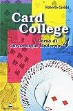 Card college. Corso di cartomagia moderna: 4