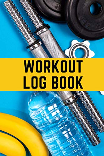 Workout Log Book: Training Journal | Fitness Training Planner | 6x9 inches | Write down all your workout sessions.
