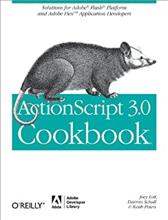 ActionScript 3.0 Cookbook: Solutions for Flash Platform and Flex Application Developers (English Edition)