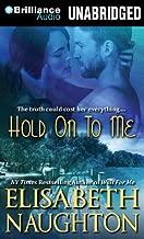 By Elisabeth Naughton - Hold on to Me (Unabridged) (2015-04-22) [Audio CD]