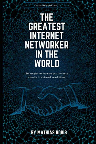 The greatest internet networker in the world: Network Marketing