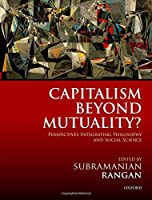Capitalism Beyond Mutuality?: Perspectives Integrating Philosophy and Social Science