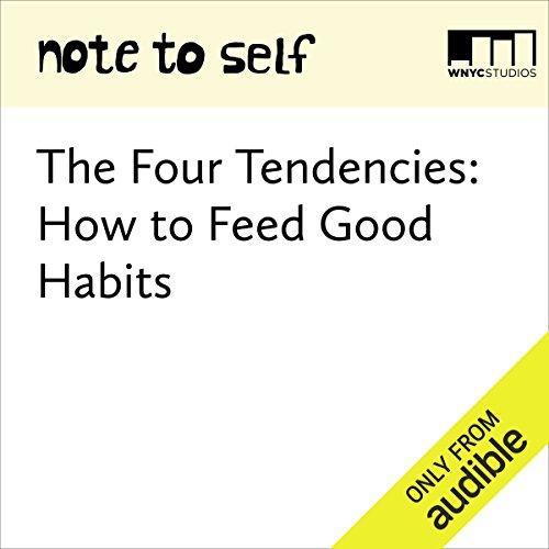 The Four Tendencies: How to Feed Good Habits audiobook cover art