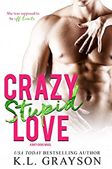 Crazy, Stupid Love (Crazy Love Series Book 3) by [K.L. Grayson]