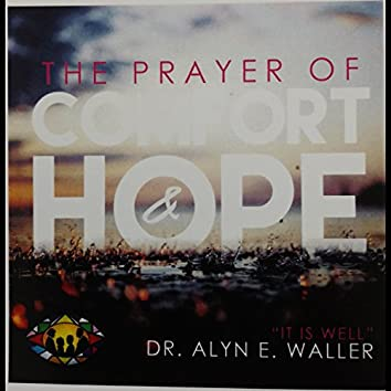 A Prayer of Comfort and Hope It Is Well