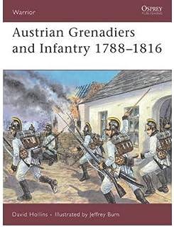 [Austrian Grenadiers and Infantry 1788-1816 (Warrior)] [Author: Hollins, David] [September, 1998]