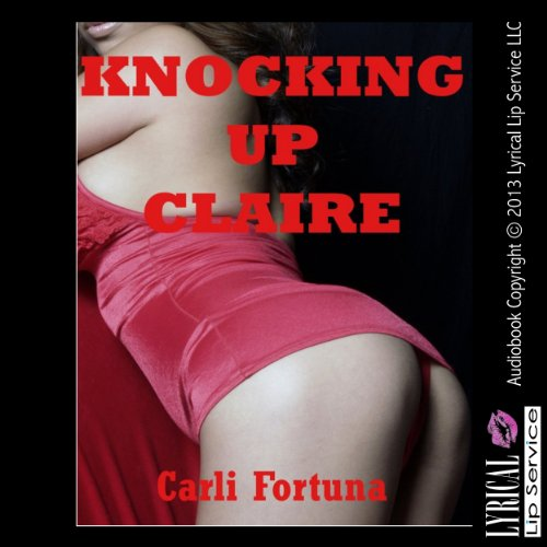 Knocking Up Claire: A Breeding Erotica Story audiobook cover art