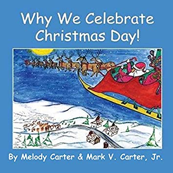 Why We Celebrate Christmas Day!