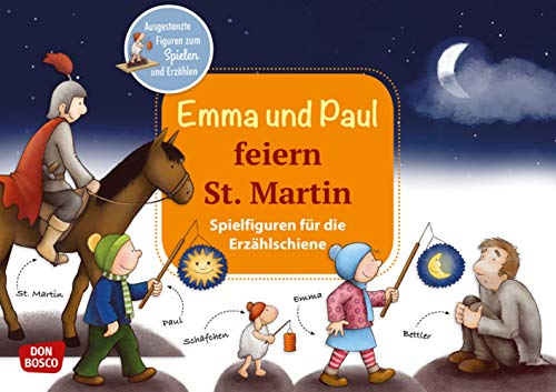 Emma und Paul feiern St. Martin. Spielfiguren für die Erzählschiene.: Ausgestanzte Figuren zum Spielen und Erzählen (Emma-und-Paul-Spielfiguren für die Erzählschiene)