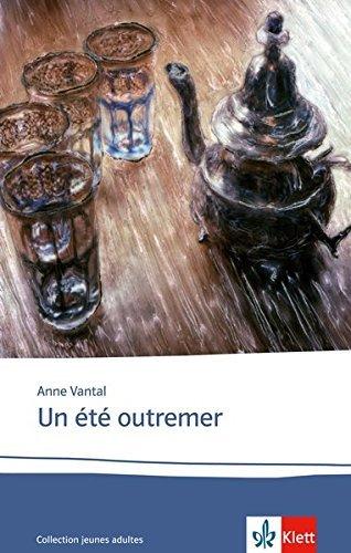 Un été outremer: Schulausgabe für das Niveau B2. Französischer Originaltext mit Annotationen (Éditions Klett) by Anne Vantal (2008-10-07)
