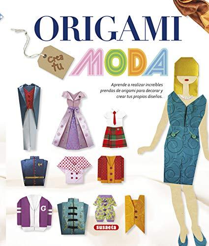 Origami. Crea tu moda (100 manualidades)