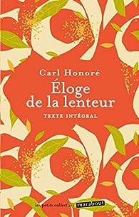 Eloge de la lenteur par Carl Honore