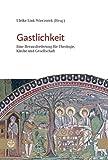 Gastlichkeit: Eine Herausforderung für Theologie, Kirche und Gesellschaft, Tagungsband der Gesellschaft für Evangelische Theologie