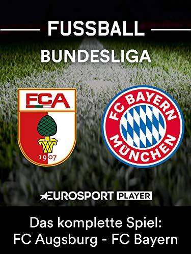 Das komplette Spiel: FC Augsburg gegen FC Bayern München