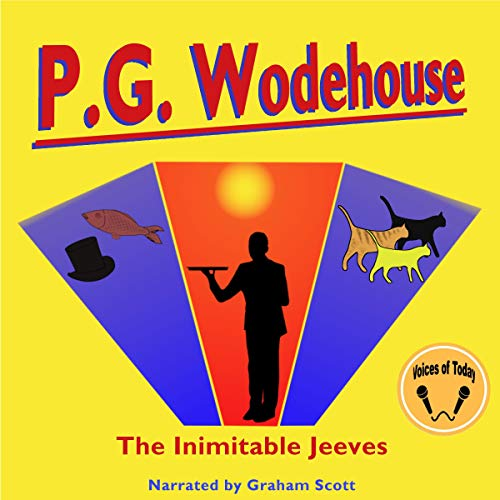 The Inimitable Jeeves                   By:                                                                                                                                 P. G. Wodehouse                               Narrated by:                                                                                                                                 Graham Scott                      Length: 7 hrs and 22 mins     Not rated yet     Overall 0.0
