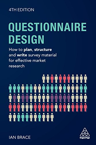 Questionnaire Design: How to Plan, Structure and Write Survey Material for Effective Market Research (Market Research in Practice) (English Edition)
