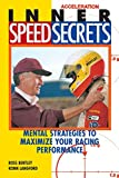 Inner Speed Secrets: Mental Strategies to Maximize Your Racing Performance: Race Driving Skills, Techniques and Strategies - Ronn Langford