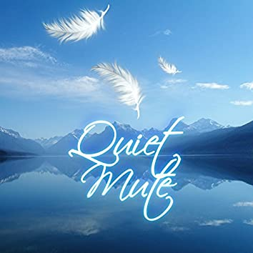Quiet Mute - Silence and Resting on Couch, Nice Time in House, Calming Sound, Melody of Silence
