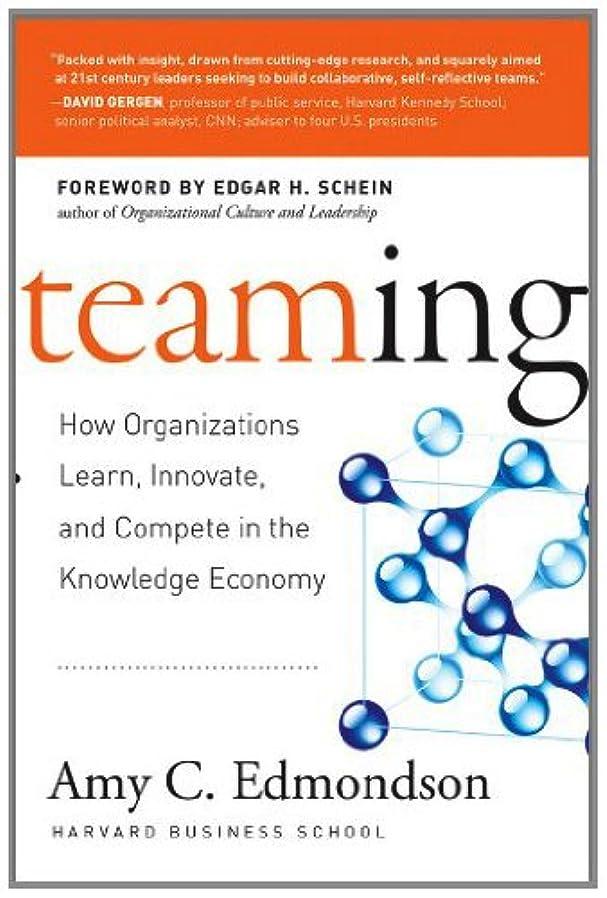 光沢コンデンサー彼らのTeaming: How Organizations Learn, Innovate, and Compete in the Knowledge Economy (English Edition)