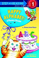Happy Alphabet: A Phonics Reader (Step Into Reading: Step 1)