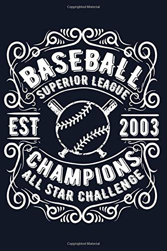 Baseball champions - All star-game superior league EST 2003 Notebook : Journal or Planner for Baseball player Gift: Baseball memories ... 120 Pages, 6x9, Soft Cover, Matte Finish