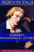 Schiller's Philosophical Letters (Esprios Classics)