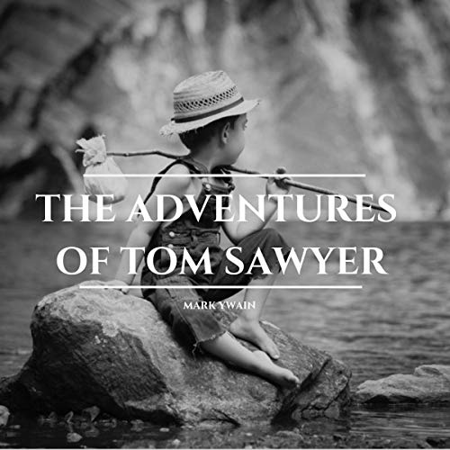 The Adventures of Tom Sawyer Audiobook By Mark Twain cover art
