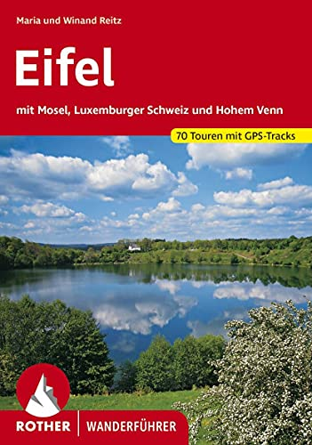 Eifel: Die schönsten Tal- und Höhenwanderungen. 70 Touren. Mit GPS-Tracks