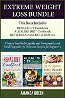 Extreme Weight Loss Bundle: Cleanse Your Body Quickly and Permanently and Meal Prep with 170 Delicious Recipes For Beginners