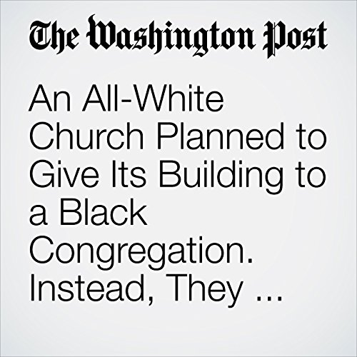 An All-White Church Planned to Give Its Building to a Black Congregation. Instead, They Clashed. copertina